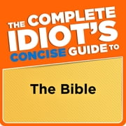 The Complete Idiot's Concise Guide to the Bible, 3e ebook by Stan Campbell