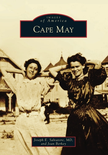 Cape May ebook by Joan Berkey,Joseph E. Salvatore MD