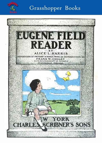 EUGENE FIELD READER ebook by ALICE L. HARRIS