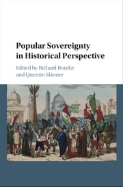 Popular Sovereignty in Historical Perspective ebook by Richard Bourke,Quentin Skinner