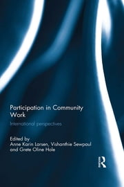 Participation in Community Work - International Perspectives ebook by Anne Karin Larsen,Vishanthie Sewpaul,Grete Oline Hole