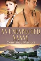 An Unexpected Nanny ebook by Constance Masters