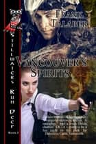 Vancouver's Spirits ebook by Frank Talaber