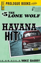 Lone Wolf #5: Havana Hit ebook by Mike Barry