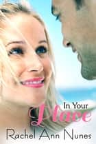 In Your Place ebook by Rachel Ann Nunes