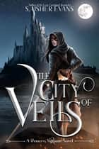 The City of Veils ebook by S. Usher Evans
