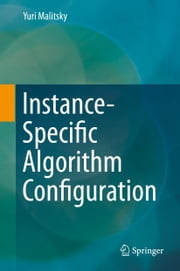 Instance-Specific Algorithm Configuration ebook by Yuri Malitsky
