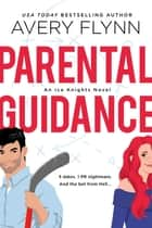 Parental Guidance (A Hot Hockey Romantic Comedy) ebook by Avery Flynn