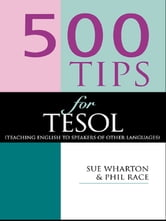 500 Tips for TESOL Teachers ebook by Race, Phil,Wharton, Sue