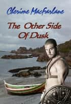 The Other Side of Dusk - Eilan Water Trilogy ebook by Cherime MacFarlane