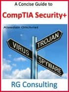 Concise Guide to CompTIA Security + ebook by alasdair gilchrist