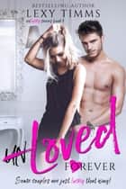 UnLoved Forever - Unlucky Series, #3 ebook by Lexy Timms