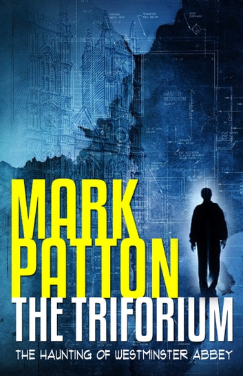 The Triforium - The Haunting of Westminster Abbey ebook by Mark Patton