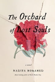 The Orchard of Lost Souls - A Novel ebook by Nadifa Mohamed