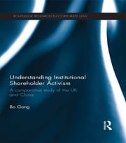 Understanding Institutional Shareholder Activism - A Comparative Study of the UK and China ebook by Bo Gong