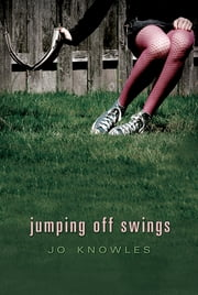 Jumping Off Swings ebook by Jo Knowles