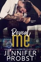 Reveal Me ebook by Jennifer Probst