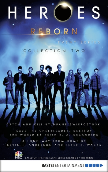 Heroes Reborn - Collection 2 - Event Series ebook by Duane Swierczynski,Keith R. A. DeCandido,Peter J. Wacks,Kevin J. Anderson