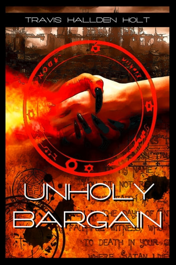 Unholy Bargain ebook by Travis Hallden Holt