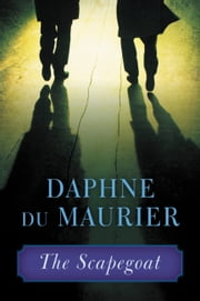 The Scapegoat ebook by Daphne du Maurier
