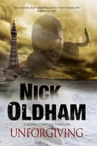 Unforgiving ebook by Nick Oldham