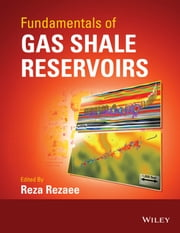 Fundamentals of Gas Shale Reservoirs ebook by Reza Rezaee