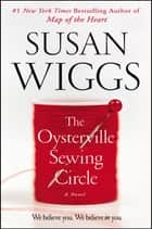 The Oysterville Sewing Circle - A Novel ebook by Susan Wiggs