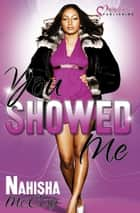 You Showed Me eBook by Nahisha McCoy