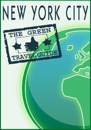 New York City: Go Green! ebook by Green Travel Guide