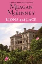 Lions and Lace ebook by Meagan McKinney