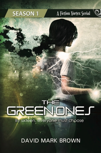The Green Ones - Season 1 ebook by Fiction Vortex,David Mark Brown