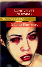 Some Velvet Morning ebook by Nancy A. Collins