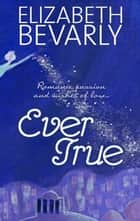 Ever True ebook by Elizabeth Bevarly