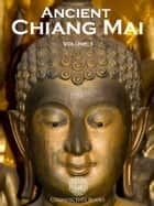 Ancient Chiang Mai Volume 1 ebook by