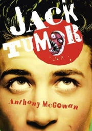 Jack Tumor ebook by Anthony McGowan