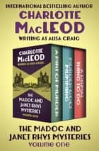 The Madoc and Janet Rhys Mysteries Volume One - A Pint of Murder, Murder Goes Mumming, and A Dismal Thing to Do ebook by Charlotte MacLeod