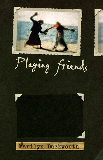 Playing Friends ebook by Marilyn Duckworth