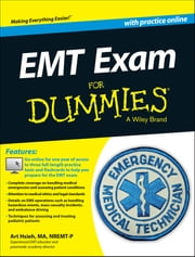 EMT Exam For Dummies with Online Practice ebook by Arthur Hsieh