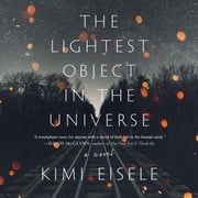 The Lightest Object in the Universe - A Novel audiobook by Kimi Eisele