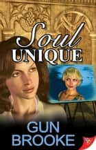 Soul Unique ebook by Gun Brooke
