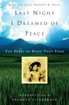 Last Night I Dreamed of Peace - The Diary of Dang Thuy Tram ebook by Dang Thuy Tram