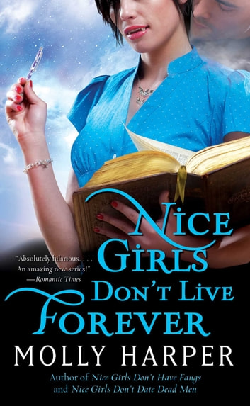 Nice Girls Don't Live Forever ebook by Molly Harper