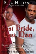 Last Bride, Last Man (Book Three of the Red River Valley Brides Series) ebook by Rita Hestand