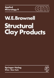 Structural Clay Products ebook by W.E. Brownell