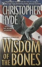 Wisdom of the Bones ebook by Christopher Hyde