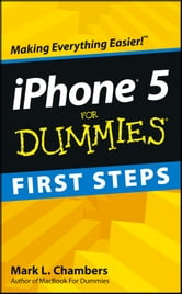 iPhone 5 First Steps For Dummies ebook by Mark L. Chambers