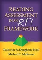Reading Assessment in an RTI Framework ebook by Katherine A. Dougherty Stahl, EdD, Michael C. McKenna,...