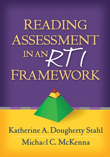 Reading Assessment in an RTI Framework ebook by Katherine A. Dougherty Stahl, EdD,Michael C. McKenna, PhD