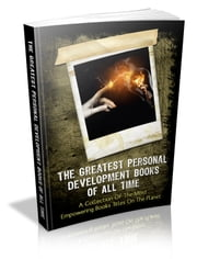 The Greatest Personal Development Books Of All Time ebook by Anonymous