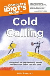The Complete Idiot's Guide to Cold Calling ebook by Keith Rosen MCC